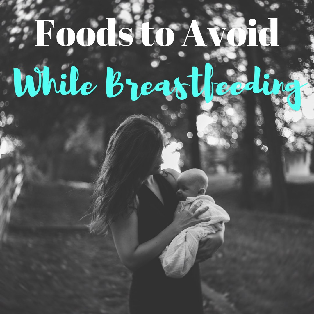 What Not To Eat When Breastfeeding - Chaylor  Mads-9098